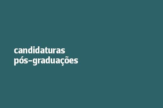 Candidaturas às Pós-graduações