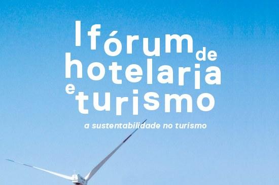 I Fórum de Hotelaria e Turismo: A Sustentabilidade no Turismo